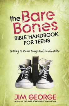 The Bare Bones Bible(R) Handbook for Teens : Getting to Know Every Book in the Bible, PDF eBook