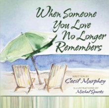 When Someone You Love No Longer Remembers, Hardback Book