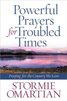 Powerful Prayers for Troubled Times : Praying for the Country We Love, Paperback Book