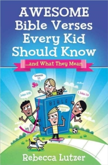 Awesome Bible Verses Every Kid Should Know : ...and What They Mean, Paperback / softback Book