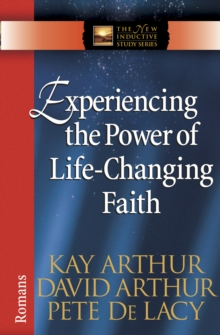 Experiencing the Power of Life-Changing Faith : Romans, EPUB eBook