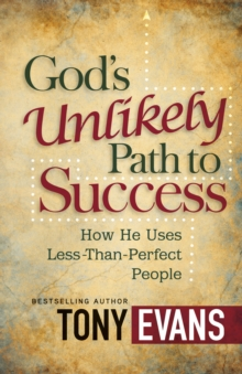 God's Unlikely Path to Success : How He Uses Less-Than-Perfect People, EPUB eBook