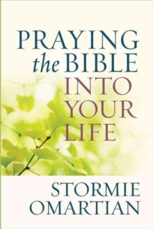 Praying the Bible into Your Life, Paperback Book