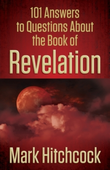 101 Answers to Questions About the Book of Revelation, Paperback / softback Book
