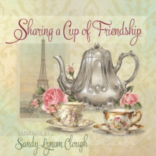 Sharing a Cup of Friendship, Hardback Book