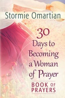 30 Days to Becoming a Woman of Prayer Book of Prayers, EPUB eBook