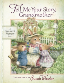 Tell Me Your Story, Grandmother : A Treasured Memory Book, Hardback Book