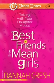 Talking with Your Daughter About Best Friends and Mean Girls, Paperback Book