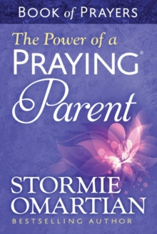 The Power of a Praying (R) Parent Book of Prayers, Paperback / softback Book