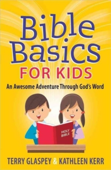 Bible Basics for Kids : An Awesome Adventure Through God's Word, Paperback / softback Book