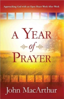 A Year of Prayer : Approaching God with an Open Heart Week After Week, Paperback Book