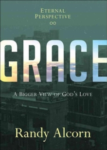 GRACE A BIGGER VIEW OF GODS LOVE, Hardback Book