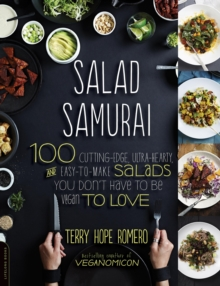 Salad Samurai : 100 Cutting-Edge, Ultra-Hearty, Easy-to-Make Salads You Don't Have to Be Vegan to Love, EPUB eBook