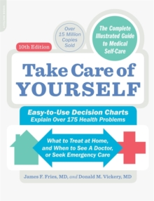 Take Care of Yourself, 10th Edition : The Complete Illustrated Guide to Self-Care, Paperback Book