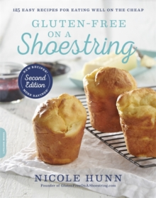 Gluten-Free on a Shoestring (2nd edition) : 125 Easy Recipes for Eating Well on the Cheap, Paperback / softback Book