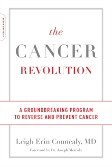 The Cancer Revolution : A Groundbreaking Program to Reverse and Prevent Cancer, Paperback / softback Book