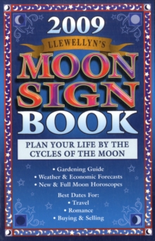 Llewellyn's 2009 Moon Sign Book : Plan Your Life by the Cycles of the Moon, Paperback Book
