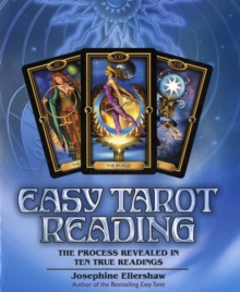 Easy Tarot Reading : The Process Revealed in Ten True Readings, Paperback Book