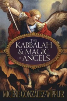 The Kabbalah and Magic of Angels, Paperback / softback Book
