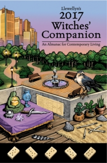 Llewellyn's 2017 Witches' Companion : An Almanac for Contemporary Living, Paperback Book