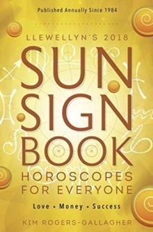 Llewellyn's Sun Sign Book 2018 : Horoscopes for Everyone!, Paperback Book