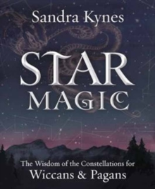 Star Magic : The Wisdom of the Constellations for Pagans and Wiccans, Paperback Book