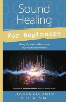 Sound Healing for Beginners, Paperback Book