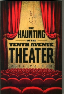 The Haunting of the Tenth Avenue Theater, Paperback Book
