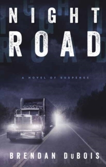 Night Road : A Novel of Suspense, Paperback Book
