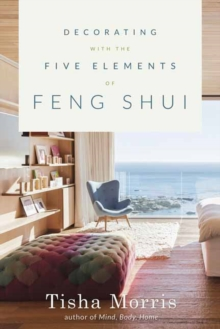 Decorating with the Five Elements of Feng Shui, Paperback Book