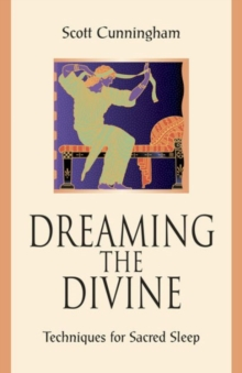 Dreaming the Divine : Techniques for Sacred Sleep, Paperback / softback Book