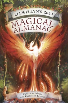 Llewellyn's 2020 Magical Almanac : Practical Magic for Everyday Living, Paperback / softback Book