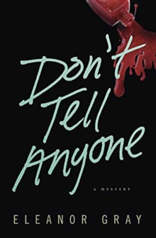 Don't Tell Anyone : A Mystery, Paperback Book