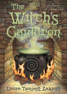 The Witch's Cauldron : The Craft, Lore and Magick of Ritual Vessels, Paperback / softback Book