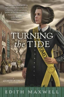 Turning The Tide : A Quaker Midwife Mystery Book 3, Paperback Book