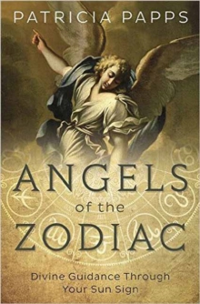 Angels of the Zodiac : Divine Guidance Through Your Sun Signs, Paperback Book