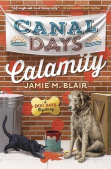 Canal Days Calamity : A Dog Days Mystery, Paperback Book
