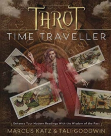 Tarot Time Traveller : Enhance Your Modern Readings with the Wisdom of the Past, Paperback Book