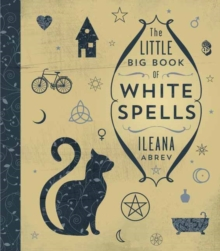 The Little Big Book of White Spells, Hardback Book