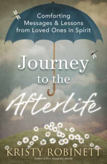 Journey to the Afterlife : Comforting Messages and Lessons from Loved Ones in Spirit, Paperback / softback Book