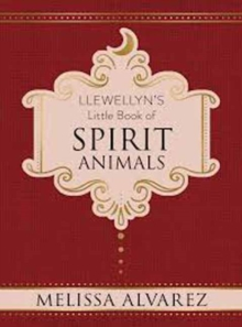 Llewellyn's Little Book of Spirit Animals, Hardback Book