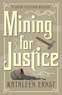 Mining for Justice : A Chloe Ellefson Mystery, Paperback Book