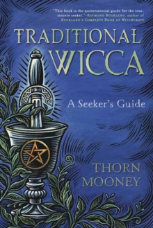 Traditional Wicca : A Seeker's Guide, Paperback / softback Book
