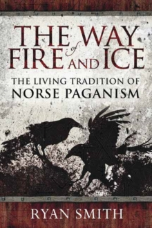 The Way of Fire and Ice : The Living Tradition of Norse Paganism, Paperback / softback Book