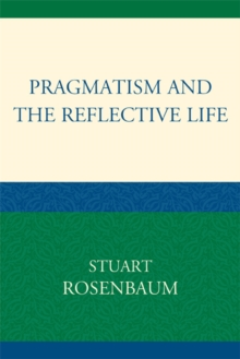 Pragmatism and the Reflective Life, PDF eBook