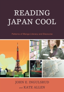 Reading Japan Cool : Patterns of Manga Literacy and Discourse, EPUB eBook