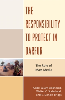 The Responsibility to Protect in Darfur : The Role of Mass Media, EPUB eBook