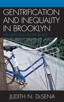 The Gentrification and Inequality in Brooklyn : New Kids on the Block, PDF eBook