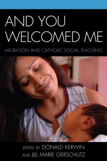 And You Welcomed Me : Migration and Catholic Social Teaching, PDF eBook