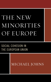 The New Minorities of Europe : Social Cohesion in the European Union, Hardback Book